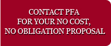 Contact PFA for your no cost no obligation proposal